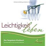 """Leichtigkeit leben - Das Sanguinum-Kochbuch - Nachhaltig schlank mit einem gesunden Stoffwechselvon """"Sanguinum"""""""