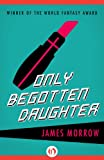 Only Begotten Daughter (Open Road)