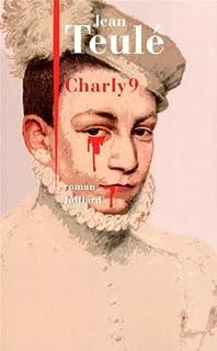 Charly 9 : roman, Teulé, Jean