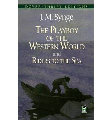 (THE PLAYBOY OF THE WESTERN WORLD AND RIDERS TO THE SEA)...