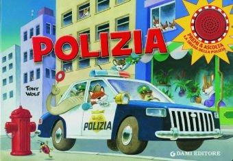 Die Polizei (Pappebuch) Anna Casalis and Tony Wolf