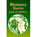 Missionary Stories with the Millers (Miller Family (Harvest House))