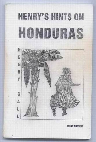 Henry's hints on Honduras: [a travel guide