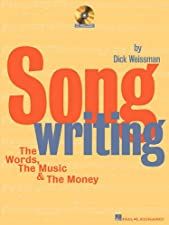 Songwriting The Words the Music and the Money by Dick Weissman