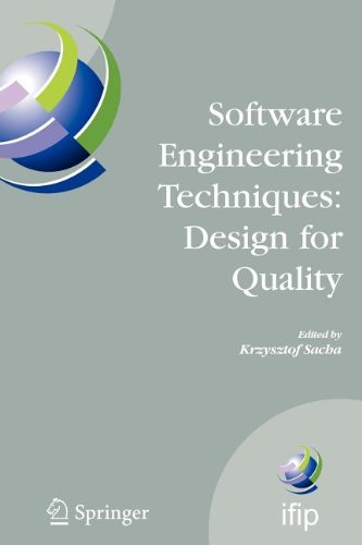 Software Engineering Techniques: Design for Quality (IFIP Advances in Information and Communication Technology)