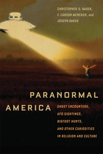 Paranormal America: Ghost Encounters, UFO Sightings, Bigfoot Hunts, and Other Curiosities in Religion and Culture
