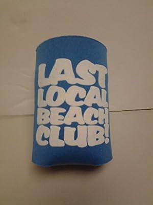LAST LOCAL BEACH CLUB CAN KOOZIES