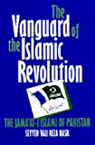 The Vanguard of the Islamic Revolution: The Jamaat-i Islami of Pakistan (Comparative Studies on Muslim Societies)
