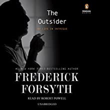 The Outsider: My Life in Intrigue (       UNABRIDGED) by Frederick Forsyth Narrated by Robert Powell