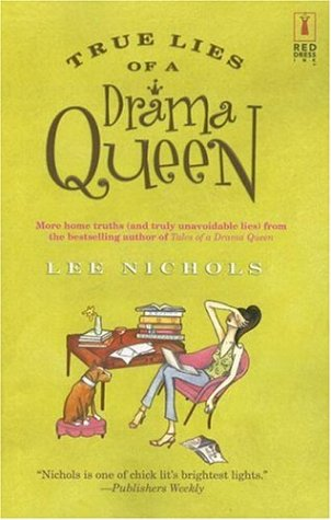 True Lies of a Drama Queen, LEE NICHOLS