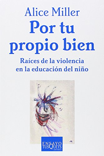 Por Tu Propio Bien/for Your Own Good (Spanish Edition) (Alice Miller For Your Own Good compare prices)