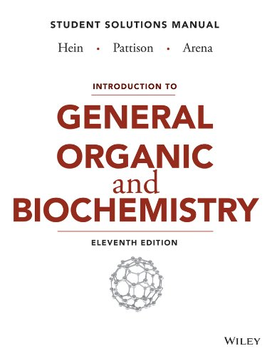 Introduction to General, Organic, and Biochemistry Student Solutions Manual, by Morris Hein, Scott Pattison, Susan Arena, Kathy Mitchell