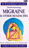 Understanding Migraine and Other Headaches (Family Doctor Series) (1898205329) by Wilkinson, Marcia