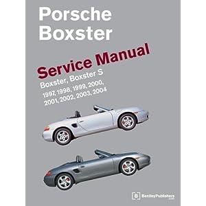 Porsche Boxster (986) Service Manual: Boxster, Boxster S, 1997, 1998