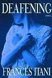 Deafening: A Novel