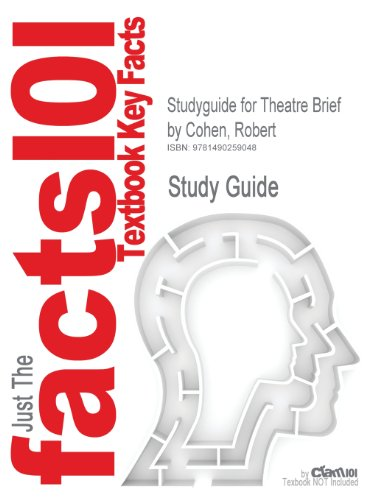 Studyguide for Theatre Brief by Cohen, Robert, ISBN 9780077422752