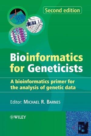 Bioinformatics for Geneticists: A Bioinformatics Primer...