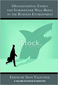 Organizational Ethics And Stakeholder Well-Being In The Business Environment (Hc) (Ethics In Practice)