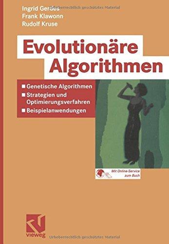 Evolution????re Algorithmen: Genetische Algorithmen - Strategien und Optimierungsverfahren - Beispielanwendungen (Computational Intelligence) (German Edition) by Ingrid Gerdes (2013-10-04)