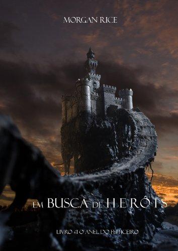 Morgan Rice - Em Busca de Heróis (Livro #1 O Anel Do Feiticeiro) (Portuguese Edition)