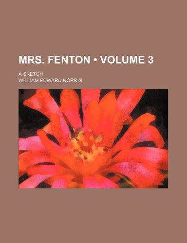 Mrs. Fenton (Volume 3); a sketch