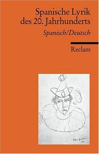 Spanische Lyrik des 20. Jahrhunderts: Span. /Dt.