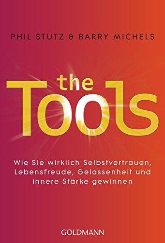 the-tools-wie-sie-wirklich-selbstvertrauen-lebensfreude-gelassenheit-und-innere-starke-gewinnen