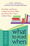 img - for What to Read When: The Books and Stories to Read with Your Child--and All the Best Times to Read TThem book / textbook / text book