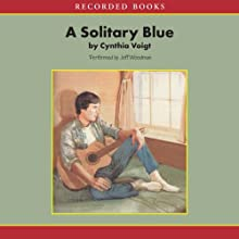A Solitary Blue (       UNABRIDGED) by Cynthia Voigt Narrated by Jeff Woodman