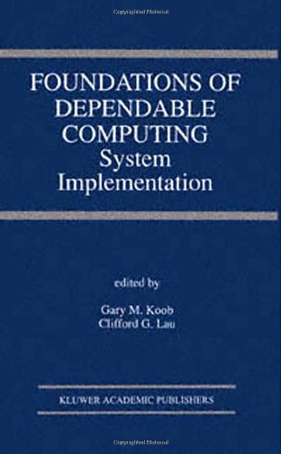 Foundations of Dependable Computing: System Implementation (The Springer International Series in Engineering and Compute