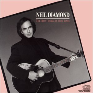 Neil Diamond - Best Years of Our Lives, The - Zortam Music