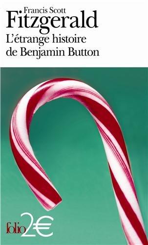 L'étrange histoire de Benjamin Button suivi de