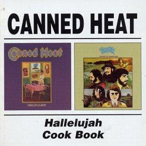 Canned Heat - Hallelujah/Canned Heat Cookbook - Zortam Music