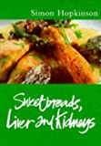 Simon Hopkinson Classic Ck: Sweetbreads Liver & Kid (Classic Cooks)