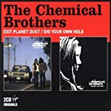 The Chemical Brothers Dig Your Own Hole/Exit...