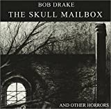 The Skull Mailbox (And Other Horrors)