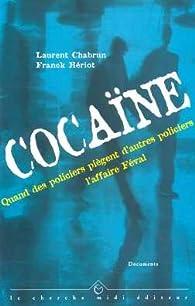 Cocaïne, quand des policiers piègent d'autres policiers : L'affaire Féval par Franck Hériot