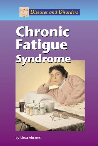 Diseases and Disorders - Chronic Fatigue Syndrome (Diseases and Disorders)