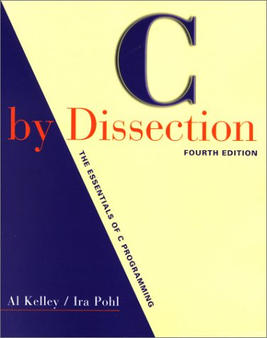 C by Dissection: The Essentials of C Programming (4th...