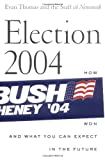 Election 2004: How Bush Won and What You Can Expect in the Future (1586482939) by Thomas, Evan