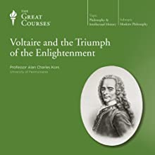 Voltaire and the Triumph of the Enlightenment Lecture Auteur(s) :  The Great Courses Narrateur(s) : Professor Alan Charles Kors