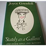 Stately as a Galleon and Other Songs and Sketchesby Joyce Grenfell