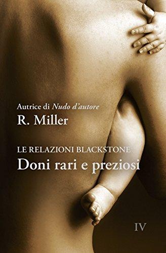 Raine Miller - Doni rari e preziosi. [Le relazioni Blackstone IV] (Italian Edition)