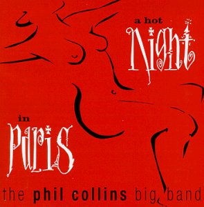 Phil Collins - A Hot Night In Paris (Live) - Zortam Music