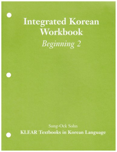Integrated Korean Workbook: Beginning 2 (Klear Textbooks...