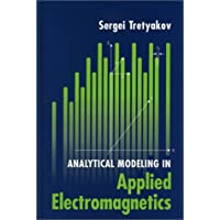 Analytical Modeling in Applied Electromagnetics (Artech House Electromagnetic Analysis Series)