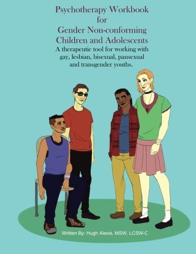 Psychotherapy Workbook for Gender Non-Conforming Children and Adolescents: A therapeutic tool for working with gay, lesbian, bisexual, pansexual and transgender youths (Therapeutic Tools compare prices)