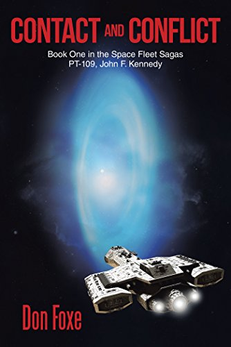 Contact and Conflict: Book One in the Space Fleet Sagas PT-109, John F. Kennedy (English Edition)