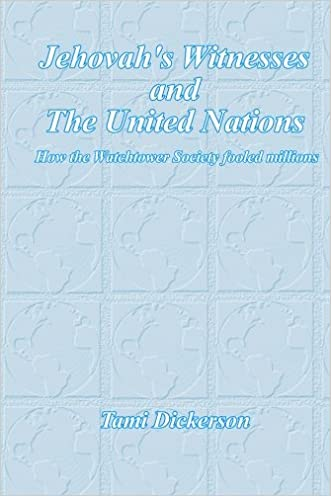 Jehovah's Witnesses and the United Nations: How the Watchtower Society Fooled Millions