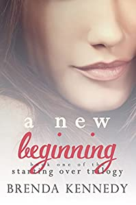 (FREE on 8/25) A New Beginning: Book One The Starting Over Trilogy by Brenda Kennedy - http://eBooksHabit.com